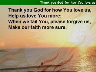 Thank you God for how You love us
