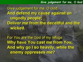 Give judgement for me, O God (Psalm 43)