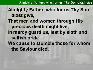 Almighty Father, who for us Thy Son didst give