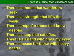 There is a home that wanderers seek