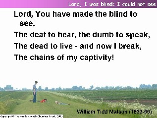 Lord, I was blind! I could not see