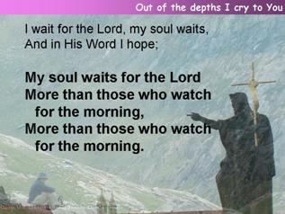 Out of the depths I cry to You (Psalm 130)