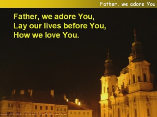 Father, we adore you, lay our lives