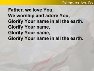 Father, we love you