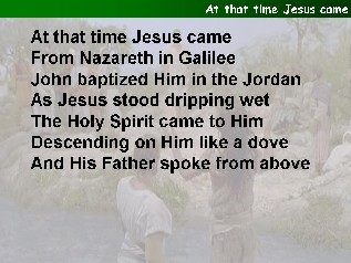 At that time Jesus came