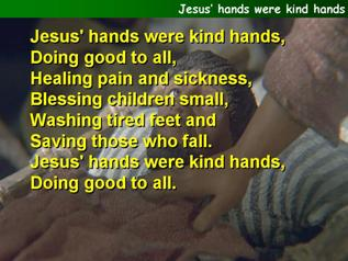 Jesus' hands were kind hands