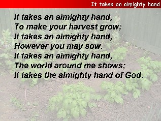It takes an almighty hand