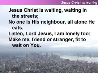 Jesus Christ is waiting