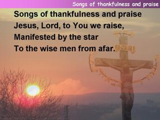 Songs of thankfulness and praise