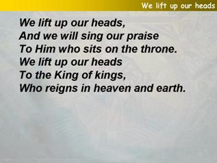 We lift up our heads