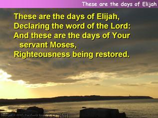 These are the days of Elijah
