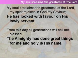 My soul proclaims the greatness of the Lord (Magnificat)