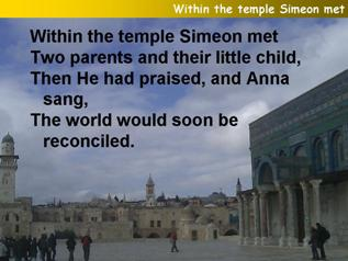 Within the temple Simeon met