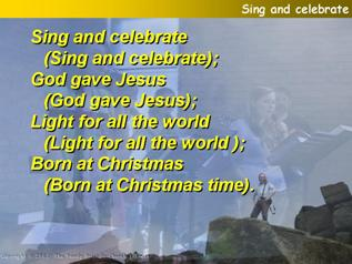 Sing and celebrate