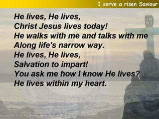 I serve a risen Saviour