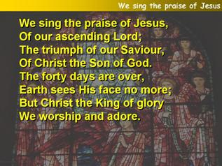 We sing the praise of Jesus