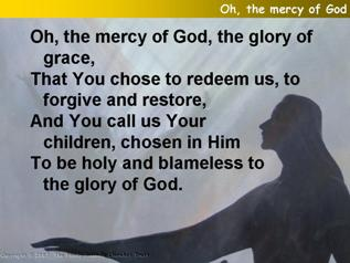Oh, the mercy of God