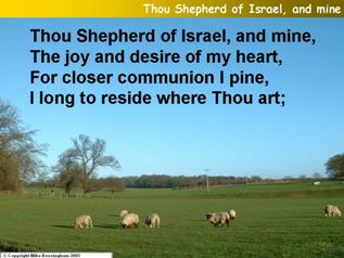 Thou shepherd of Israel, and mine