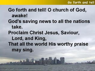 Go forth and tell! O church of God awake