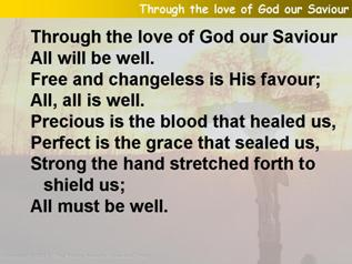Through the love of God our Saviour