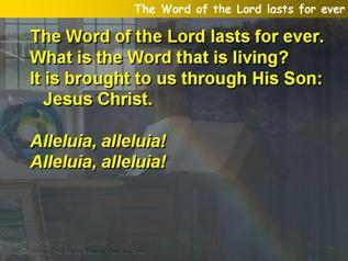 The Word of the Lord lasts for ever
