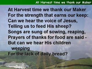 At Harvest time we thank our Maker