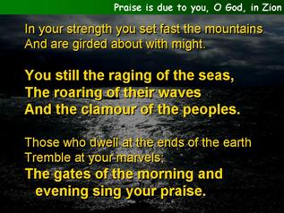 Praise is due to you, O God, in Zion (Psalm 65)