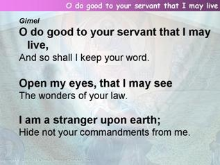 O do good to your servant that I may live (Psalm 119:17-32)