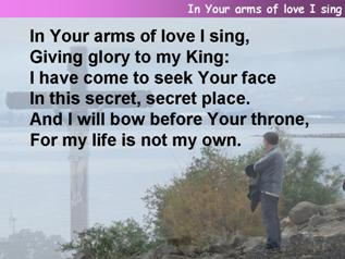 In Your arms of love I sing