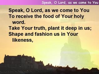 Speak, O Lord, as we come to You