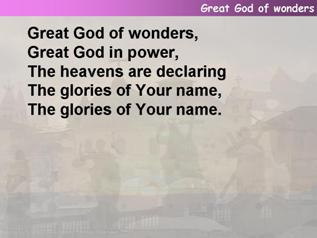 Great God of wonders