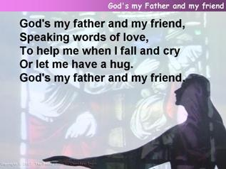 God's my father and my friend