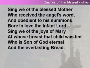 Sing we of the blessed mother