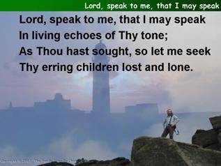 Lord, speak to me, that I may speak