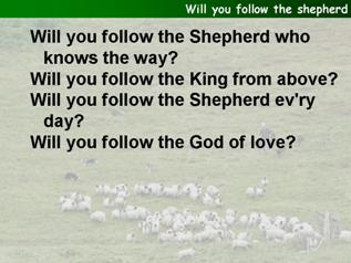Will you follow the shepherd