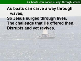 As boats can carve a way through waves