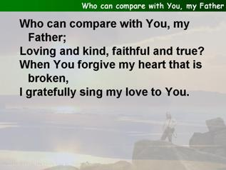 Who can compare with You, my Father