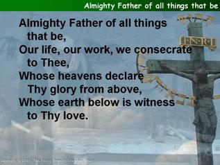 Almighty Father of all things that be