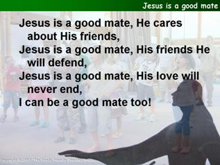 Jesus is a good mate