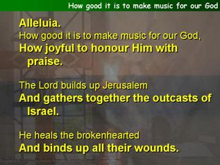 How good it is to make music for our God (Psalm 147)