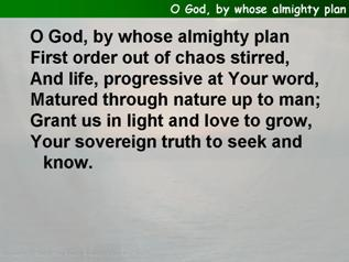 O God, by whose almighty plan