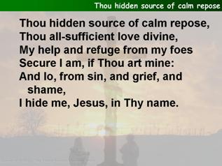 Thou hidden source of calm repose