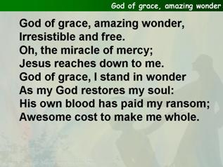 God of grace, amazing wonder