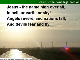 Jesus - the name high over all