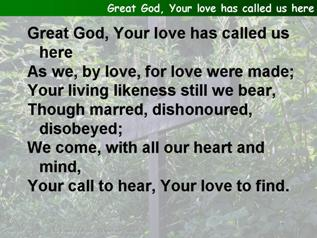 Great God, Your love has called us here