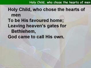 Holy Child, who chose the hearts of men