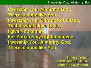 I worship You, Almighty God