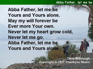 Abba Father, let me be,