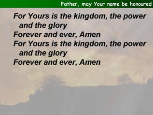 Father, may Your name be honoured (The Lord's Prayer)