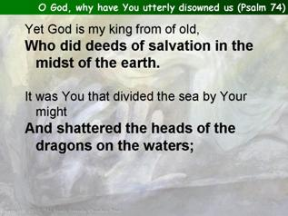 O God, why have You utterly disowned us (Psalm 74)